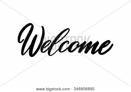 Lettering Welcome Wrote By Brush. Welcome Calligraphy.