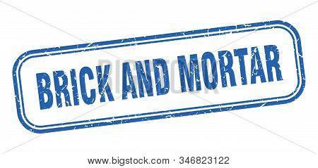 Brick And Mortar Stamp. Brick And Mortar Square Grunge Blue Sign
