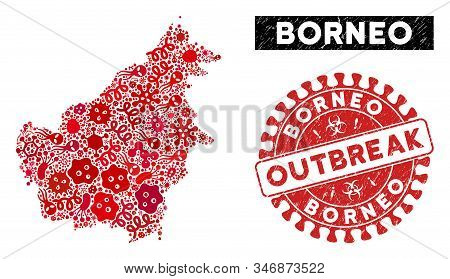 Contagious Collage Borneo Island Map And Red Grunge Stamp Watermark With Outbreak Caption. Borneo Is