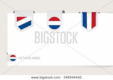 Label Flag Collection Of Netherlands In Different Shape. Ribbon Flag Template Of Netherlands Hanging