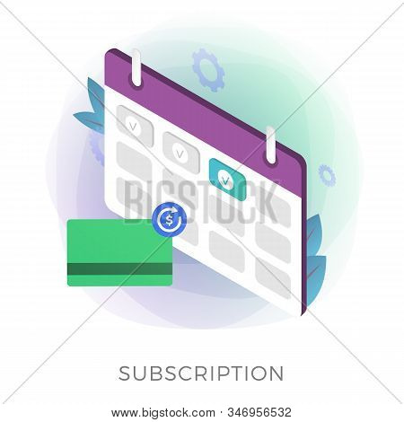 Subscription Payment Flat Isometric Vector Icon. Monthly Subscription Basis Fee Concept. Credit Bank