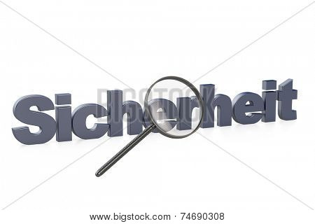 The German word Sicherheit (security) behind a magnifying glass (3D Rendering)