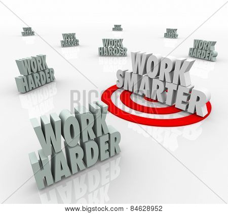 Work Smarter 3d words targeted for best efficiency and productivity steps, tools, practices or advice
