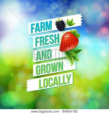 Farm Fresh And Grown Locally
