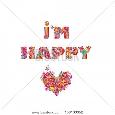 I'm happy. Hippie print with heart shape, abstract colorful flowers, peace symbol, mushrooms and rainbow