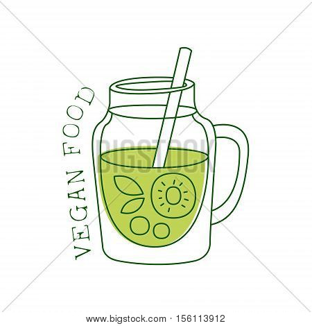 Fresh Vegan Food Promotional Sign With Green Fruit Smoothie For Vegetarian, Vegan And Raw Food Diet Menu. Hand Drawn Advertisement Logo For Natural Products And Healthy Lifestyle Eating.