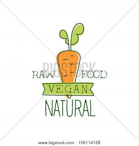 Fresh Vegan Food Promotional Sign With Orange Carrot For Vegetarian, Vegan And Raw Food Diet Menu. Hand Drawn Advertisement Logo For Natural Products And Healthy Lifestyle Eating.