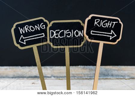 Concept Message Wrong Decision Right Decision Written With Chalk