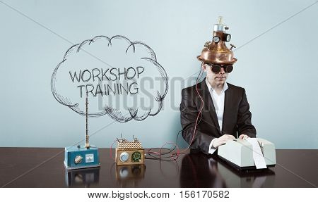 Cloud workshop training text with vintage businessman and calculator at office