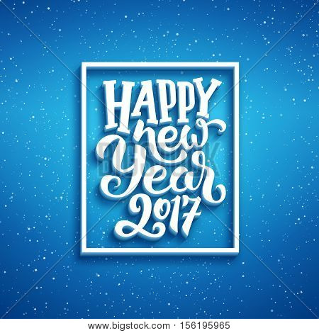 Happy New Year 2017 calligraphic text in square frame on blue blurry vector background with sparkles. Greeting card design template with 3D typography label