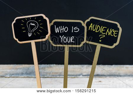 Concept Message Who Is Your Audience ? And Light Bulb As Symbol For Idea