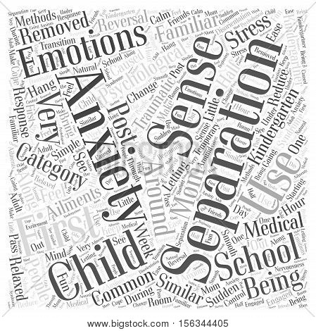 Separation Anxiety and Your Kindergartner word cloud concept