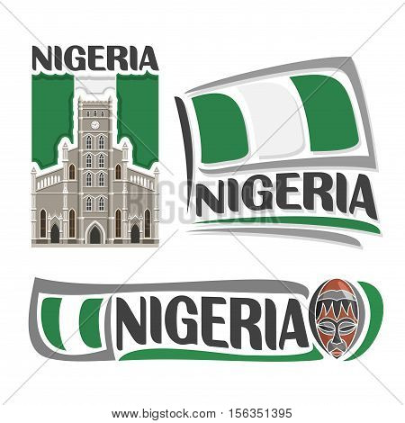 Vector logo Nigeria, 3 isolated images: cathedral church Christ in Lagos on background national state flag, symbol federal republic of nigeria architecture, nigerian ensign flags, souvenir wood mask.