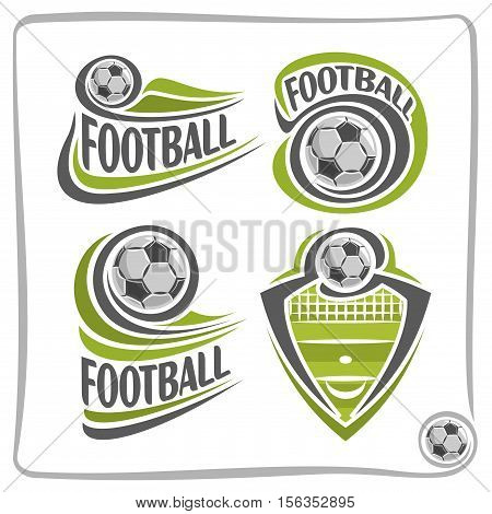 Vector abstract logo Football Ball, decoration sign sports club, simple soccer ball flying on green field with net, set isolated sporting equipment icon, flat design concept school blazon.