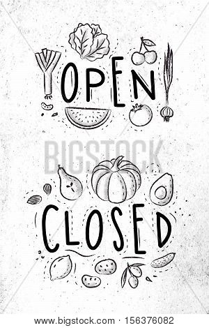Eco signboard in eco style decorated by fruits and vegetables lettering open and close drawing with coal on dirty paper background