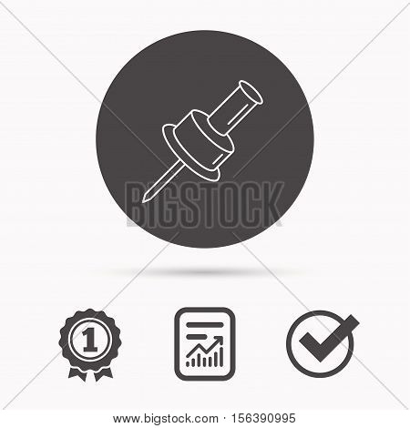 Pushpin icon. Pin tool sign. Office stationery symbol. Report document, winner award and tick. Round circle button with icon. Vector