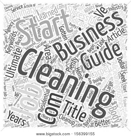 Ultimate Guide to Start a Successful Cleaning Business word cloud concept