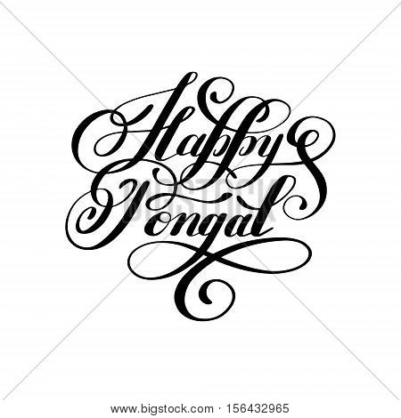happy pongal handwritten ink lettering inscription to occasion of south Indian harvesting festival holiday design, greeting card, poster, celebration, calligraphy vector illustration