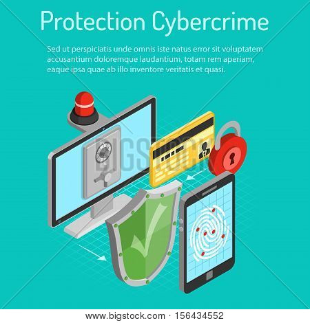 Cyber crime and data protection concept with isometric flat icons like shield, fingerprint, antivirus, safe and flasher. vector illustration.