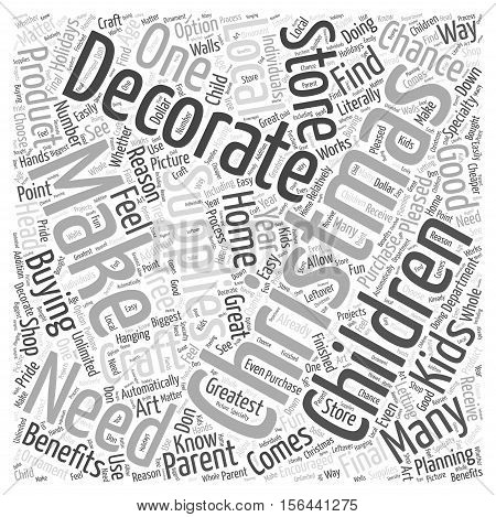Why You Should Let Your Kids Make Their Own Christmas Decorations word cloud concept