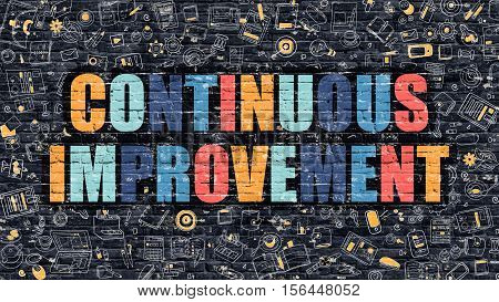 Continuous Improvement - Multicolor Concept on Dark Brick Wall Background with Doodle Icons Around. Illustration with Elements of Doodle Style. Continuous Improvement on Dark Wall.