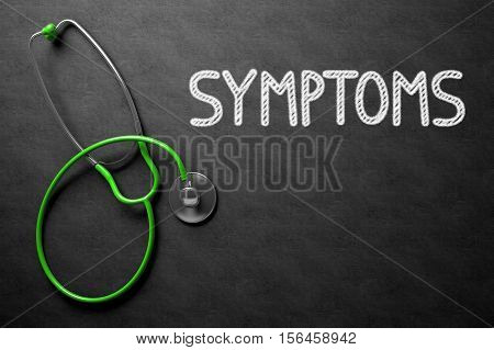 Medical Concept: Symptoms Handwritten on Black Chalkboard. Medical Concept: Symptoms - Medical Concept on Black Chalkboard. 3D Rendering.