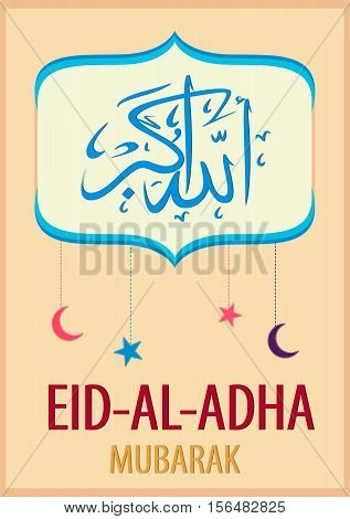 Lettering translates as Allah akbar (Allah - the great). Lettering translates as Eid Al-Adha (feast of sacrifice). Greeting postcard. Allah akbar written on the top
