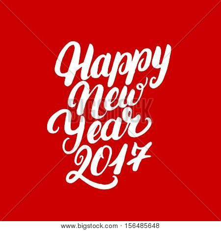 Happy New Year 2017 hand written lettering. Modern brush calligraphy. Christmas greeting card on red background. Vector illustration.