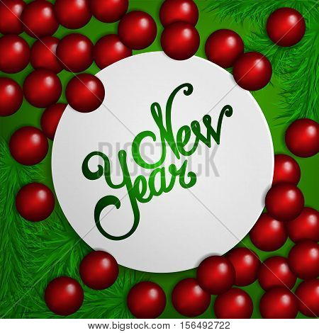 Green  New Year  background with red baubles and christmas tree. New Year lettering design message. New Year greeting card.