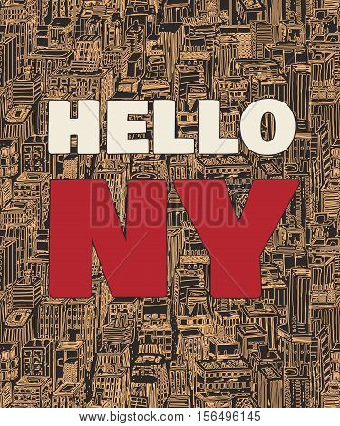 Vintage poster with quote Hello New York, seamless background hand drawn pattern with architecture, skyscrapers, megapolis, buildings, business center.