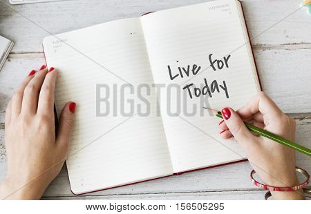 Live For Today Inspiration Positive Concept