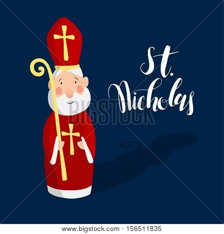 Cute greeting card with Saint Nicholas with mitre and pastoral staff. European winter tradition. Hand-lettered text. Flat design vector illustration.