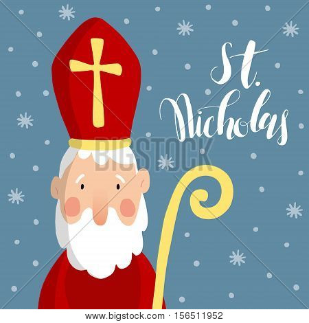 Cute greeting card with Saint Nicholas with mitre pastoral staff and falling snow. European winter tradition. Hand-lettered text. Flat design vector illustration.