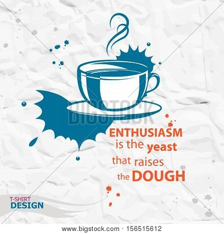 Cup Of Coffee And Inspirational Motivational Quote. Design Concept