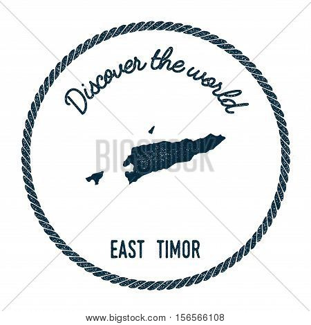 Vintage Discover The World Rubber Stamp With Timor-leste Map. Hipster Style Nautical Postage Stamp,