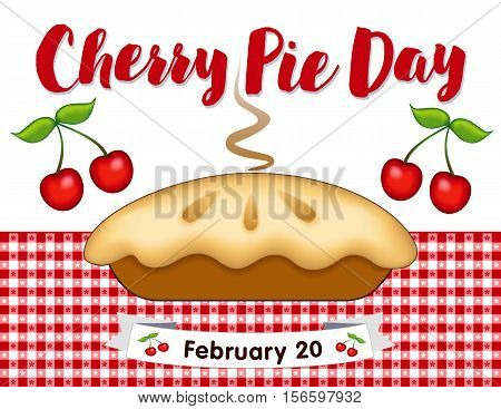 Cherry Pie Day, February 20, annual holiday in America, fresh baked sweet fruit dessert treat, on red gingham check place mat,