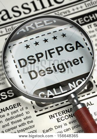 Dsp fpga Designer - Close View Of A Classifieds Through Magnifying Lens. Dsp fpga Designer - Close View of Classified Ad in Newspaper with Loupe. Hiring Concept. Selective focus. 3D Illustration.