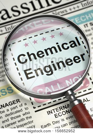 Chemical Engineer - Close Up View Of A Classifieds Through Magnifying Glass. Newspaper with Small Ads of Job Search Chemical Engineer. Hiring Concept. Blurred Image with Selective focus. 3D.