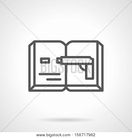 Image of shooting gun on open book. Detective, spy novels, investigation of crimes. Literary reading at leisure. Single black simple line style design vector icon.