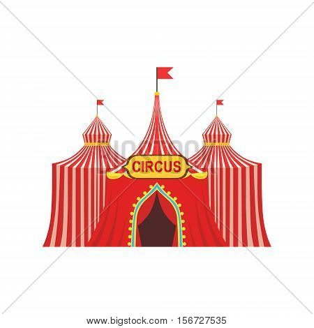 Circus Temporary Tent In Stripy Red Cloth With Flags And Entrance Sign. Colorful Cartoon Illustration From The Collection Of Entertainment Performers And Circus Arena Vector Drawings