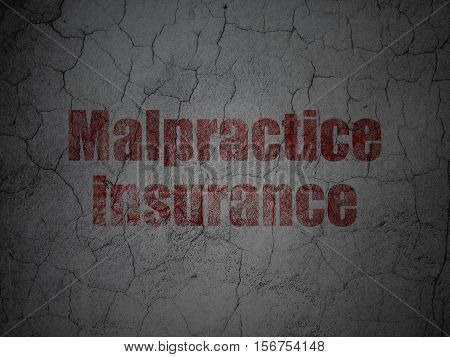Insurance concept: Red Malpractice Insurance on grunge textured concrete wall background