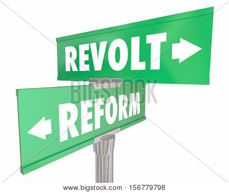 Reform Vs Revolt Revolution Two Road Street Signs 3d Illustration
