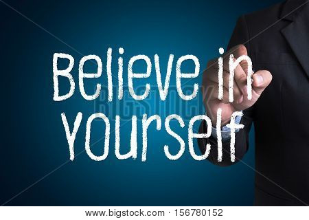 Believe In Yourself  , Just Believe On Success
