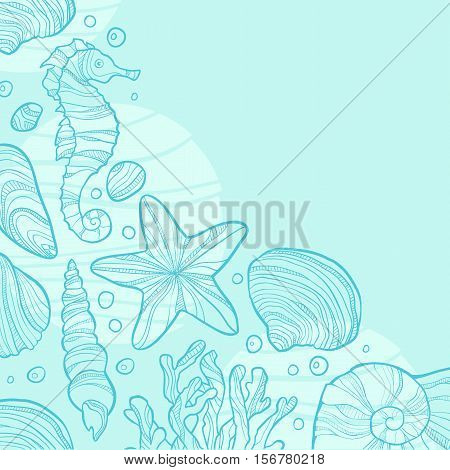 Background with seashells, rocks, seahorse, waves and place for text. Turqurose color. Hand drawn style. Art vector illustration.