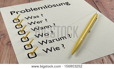 Problem solving checklist in german with the words what who when where why and how on a piece of paper with yellow ticks and a ballpen 3D illustration