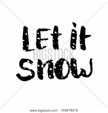 Let it snow. Vector hand drawn lettering. Brush lettering isolated on white background.