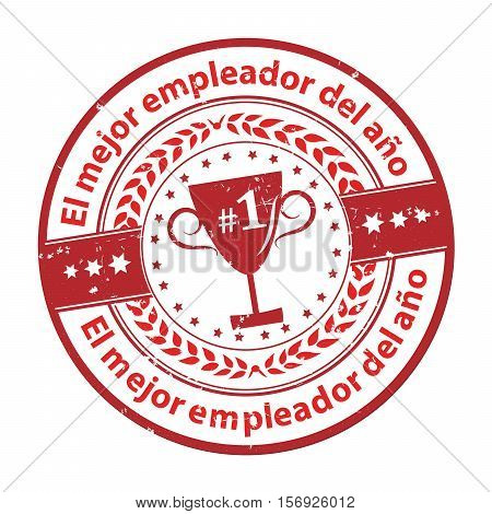 Best employer of the year - Spanish language (El Mejor empleador del ano) - grunge red stamp. Print colors used