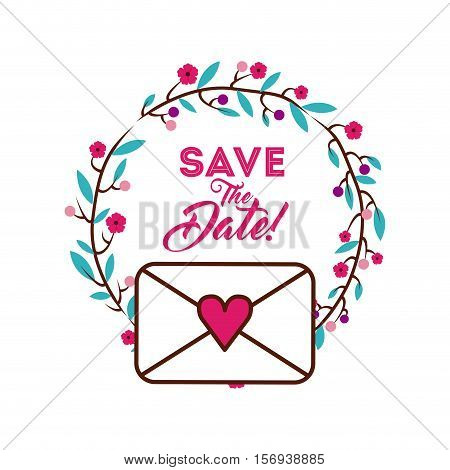save the date card with decorative wreath of flowers and love envelope icon over white background. colorful design. vector illustration