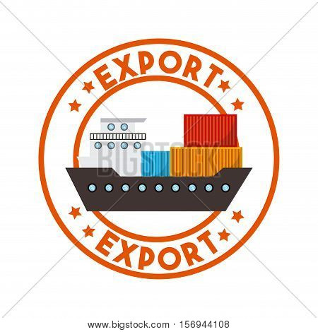 stamp of export with cargo ship icon inside. export and import colorful design. vector illustration
