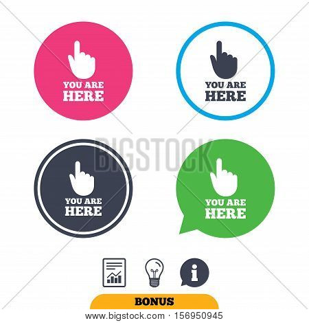 You are here sign icon. Info symbol with hand. Map pointer with your location. Report document, information sign and light bulb icons. Vector
